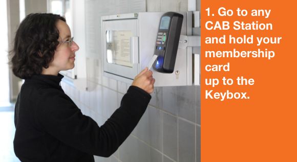 1. Go to any CAB Station and hold your membership card up to the Keybox.