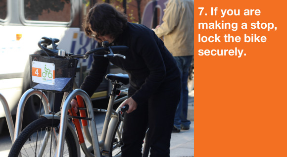 7. If you are making a stop, lock the bike securely.